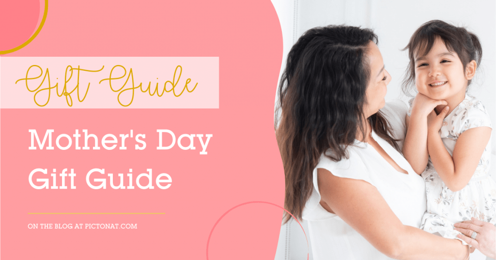 Mother's Day Gift Guide - Pictonat Photography
