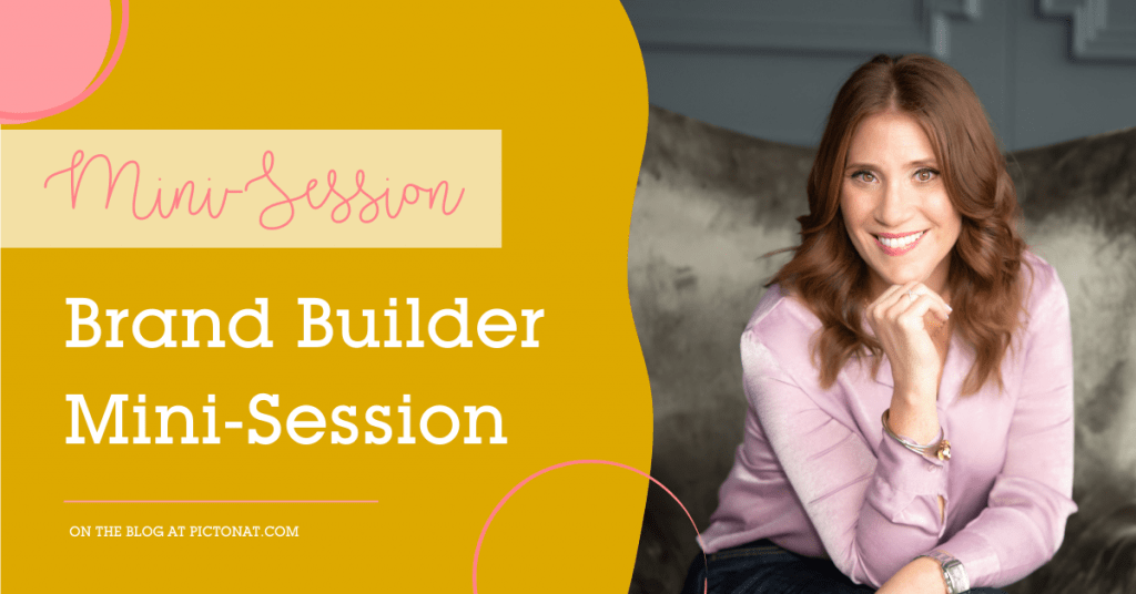 Brand Builder Mini Session - Pictonat Photography